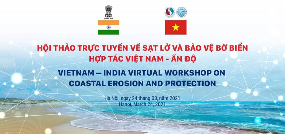India-Vietnam Virtual Workshop on Coastal Erosion - 24.03.2021